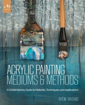 Acrylic Painting Mediums and Methods by Rheni Tauchid - Princeton Artist Brush Co.